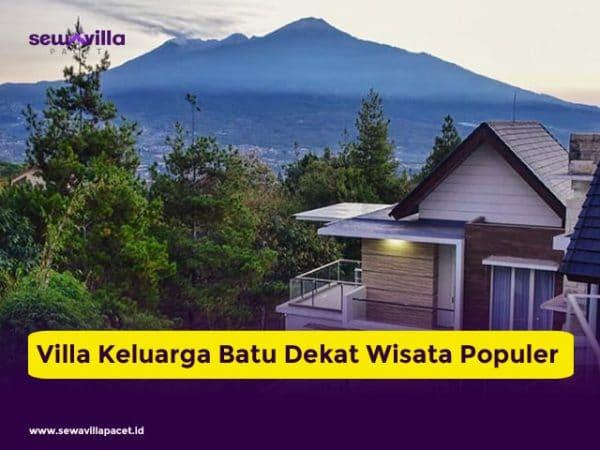 Villa Keluarga Batu Dekat Wisata Cocok Buat Liburan Akhir Pekan